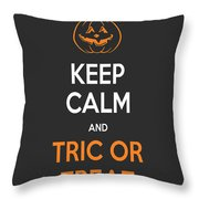Keep Calm And Trick Or Treat Halloween Sign Throw Pillow