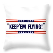 Keep 'em Flying Throw Pillow by War Is Hell Store