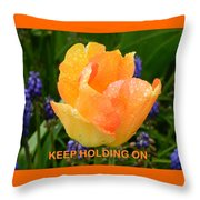 Keep Holding On Throw Pillow