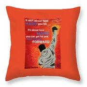 Keep Moving Forward. Throw Pillow