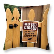 Keep The Gate Closed Throw Pillow