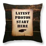Latest Photos Start Here Throw Pillow