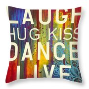 Laugh Hug Kiss Dance Live Throw Pillow by Carla Bank