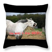 Laughing Horse Done When? Throw Pillow