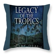 Legacy Of The Tropics Throw Pillow