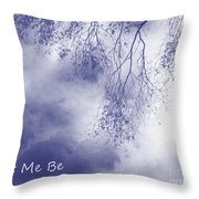 Let Me Be, Me Throw Pillow
