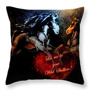 Let Me Be Your Wild Stallion Throw Pillow