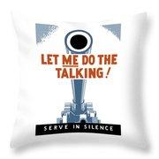 Let Me Do The Talking Throw Pillow