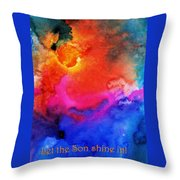Let The Son Shine In Throw Pillow