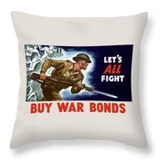 Let's All Fight Buy War Bonds Throw Pillow