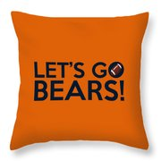 Let's Go Bears Throw Pillow