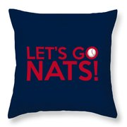 Let's Go Nats Throw Pillow
