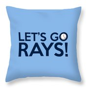 Let's Go Rays Throw Pillow