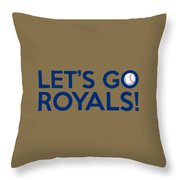 Let's Go Royals Throw Pillow