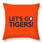 Let's Go Tigers Throw Pillow