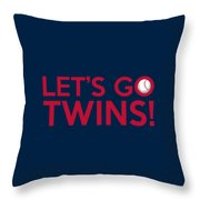 Let's Go Twins Throw Pillow