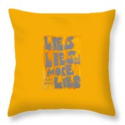 Lies Throw Pillow