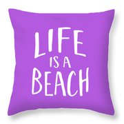 Life Is A Beach White Ink Tee Throw Pillow