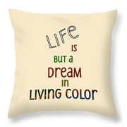 Life Is But A Dream Throw Pillow