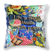 Life Is Fragile Patchwork Throw Pillow
