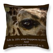 Life Is Going Eye To Eye Sometimes Throw Pillow