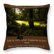 Life Is Knowing When To Change Paths Throw Pillow
