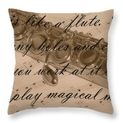 Life Is Like A Flute Throw Pillow