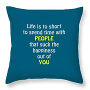 Life Is To Short 5433.02 Throw Pillow