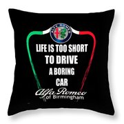 Life Is Too Short With Boring Car Throw Pillow