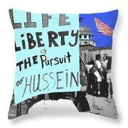 Life Liberty Pursuit Of Hussein Pro Desert Storm Rally Tucson Arizona 1991-2008 Throw Pillow
