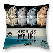Life With My Dog Throw Pillow by Kathy Tarochione