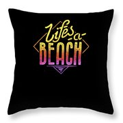 Lifes A Beach Love The Ocean Tropical Summer Weather Surf And All Love Summer Throw Pillow
