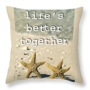 Life's Better Together Starfish Throw Pillow