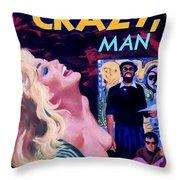 Like Crazy Man Throw Pillow