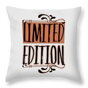 Limited Edition Throw Pillow