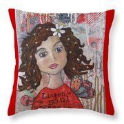 Listen To Your Soul Urges Throw Pillow