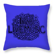 live LIVE MUSIC Throw Pillow