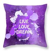Live Love Dream Purple Grunge Throw Pillow