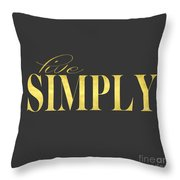 Live Simply Gold Gray Throw Pillow