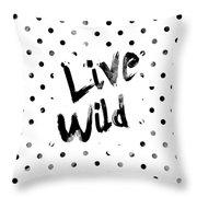 Live Wild Throw Pillow