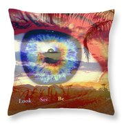 Look. See. Be. Throw Pillow