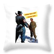 Loose Talk Can Cause -- Ww2 Propaganda Throw Pillow