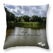 Lord Al I Need Is Your Love Throw Pillow