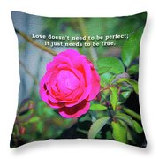 Love Does Not Need To Be Perfect Motivational Quote Throw Pillow