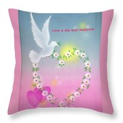 Love Is The Best Medicine Throw Pillow