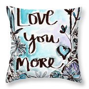 Love You More- Watercolor Art By Linda Woods Throw Pillow