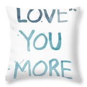 Love You More- Watercolor Art Throw Pillow