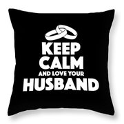 Love Your Husband Gifts Throw Pillow