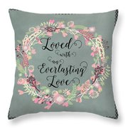 Loved With An Everlasting Love Throw Pillow