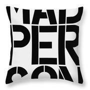 Mad Person Throw Pillow
